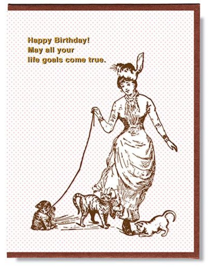 Smitten Kitten Happy Birthday! Cat Goals Greeting Card