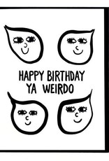Smitten Kitten Happy Birthday Ya Weirdo Greeting Card