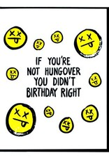 If You're Not Hungover You Didn't Birthday Right Greeting Card