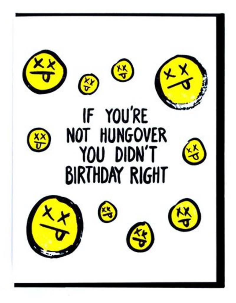 Smitten Kitten If You're Not Hungover You Didn't Birthday Right Greeting Card