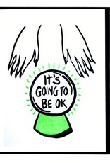 It's Going to be Ok Crystal Ball Greeting Card