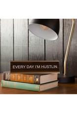 Everyday I'm Hustling Office Sign