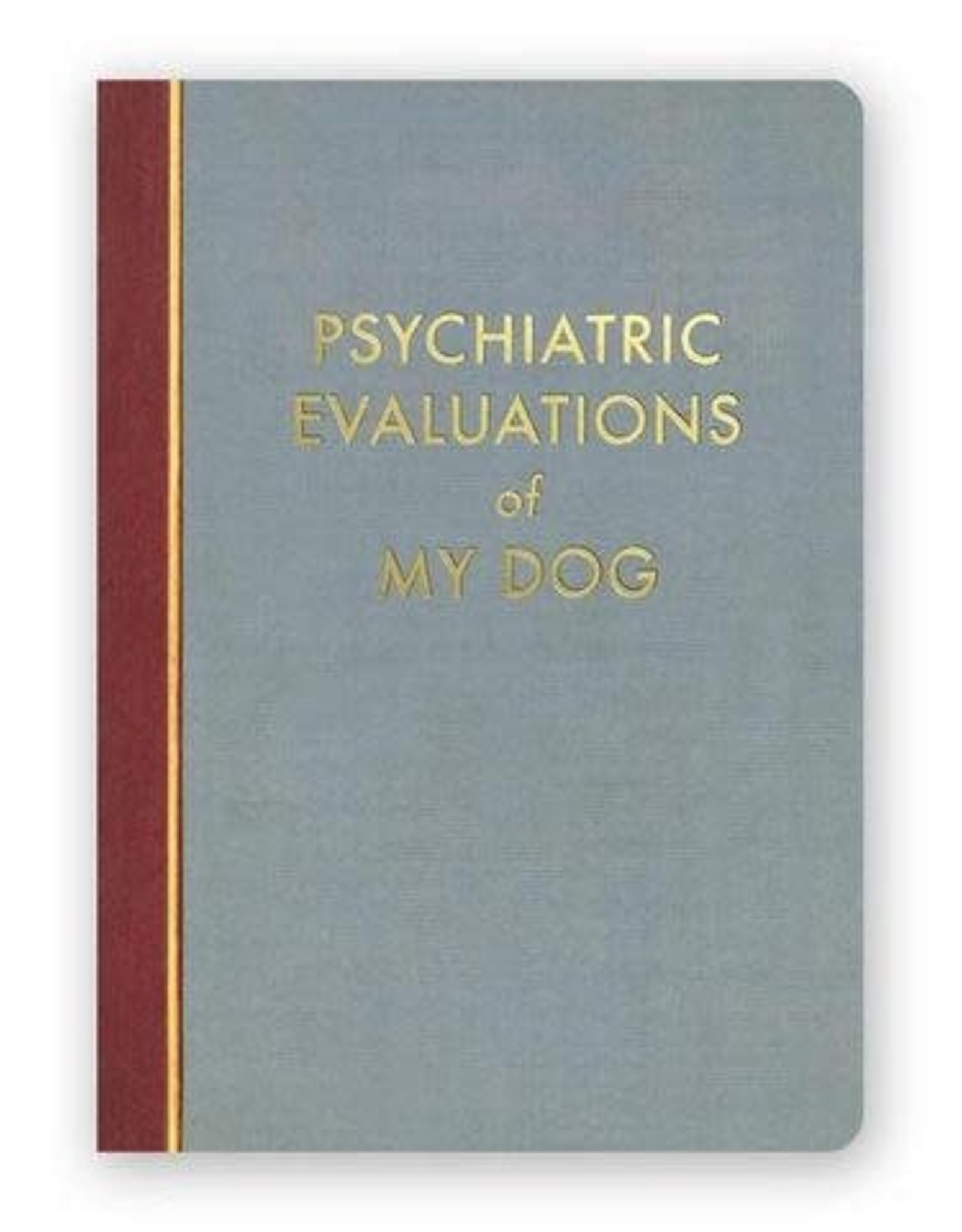 Psychiatric Evaluations of My Dog Journal