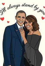 The Found I'll Always Stand By You Obamas Greeting Card