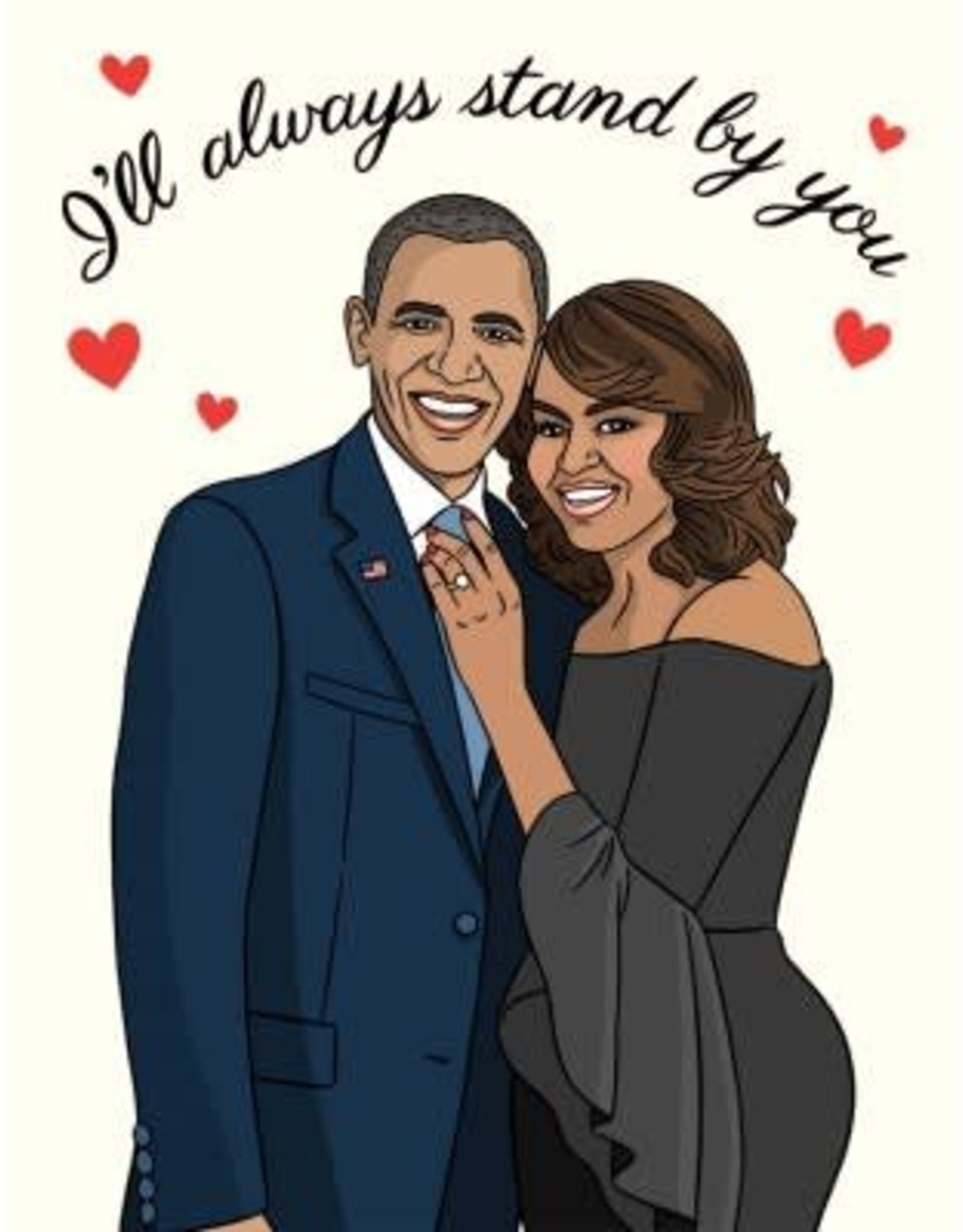 I'll Always Stand By You Obamas Greeting Card