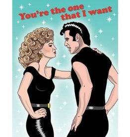 "The Found You're The One That I Want ""Grease"" Greeting Card"