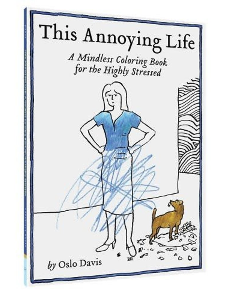 Chronicle Books This Annoying Life : A Mindless Coloring Book for the Highly Stressed