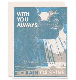 Heartell Press, LLC With You Always Rain Or Shine Greeting Card