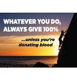 Ephemera, Inc Always Give 100%... Magnet