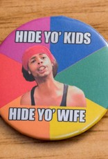 Youth Collaborative Hide Yo Kids, Hide Yo Wife! Button