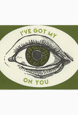 Blackbird Letterpress I've Got My Eye On You Greeting Card