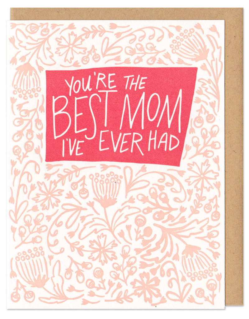 Frog & Toad Press You're The Best Mom I've Ever Had Greeting Card