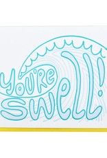 And Here We Are You're Swell Greeting Card