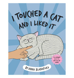 Hardie Grant Publishing I Touched a Cat and I Liked It