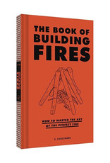 Chronicle Books The Book of Building Fires - How to Master the Art of the Perfect Fire