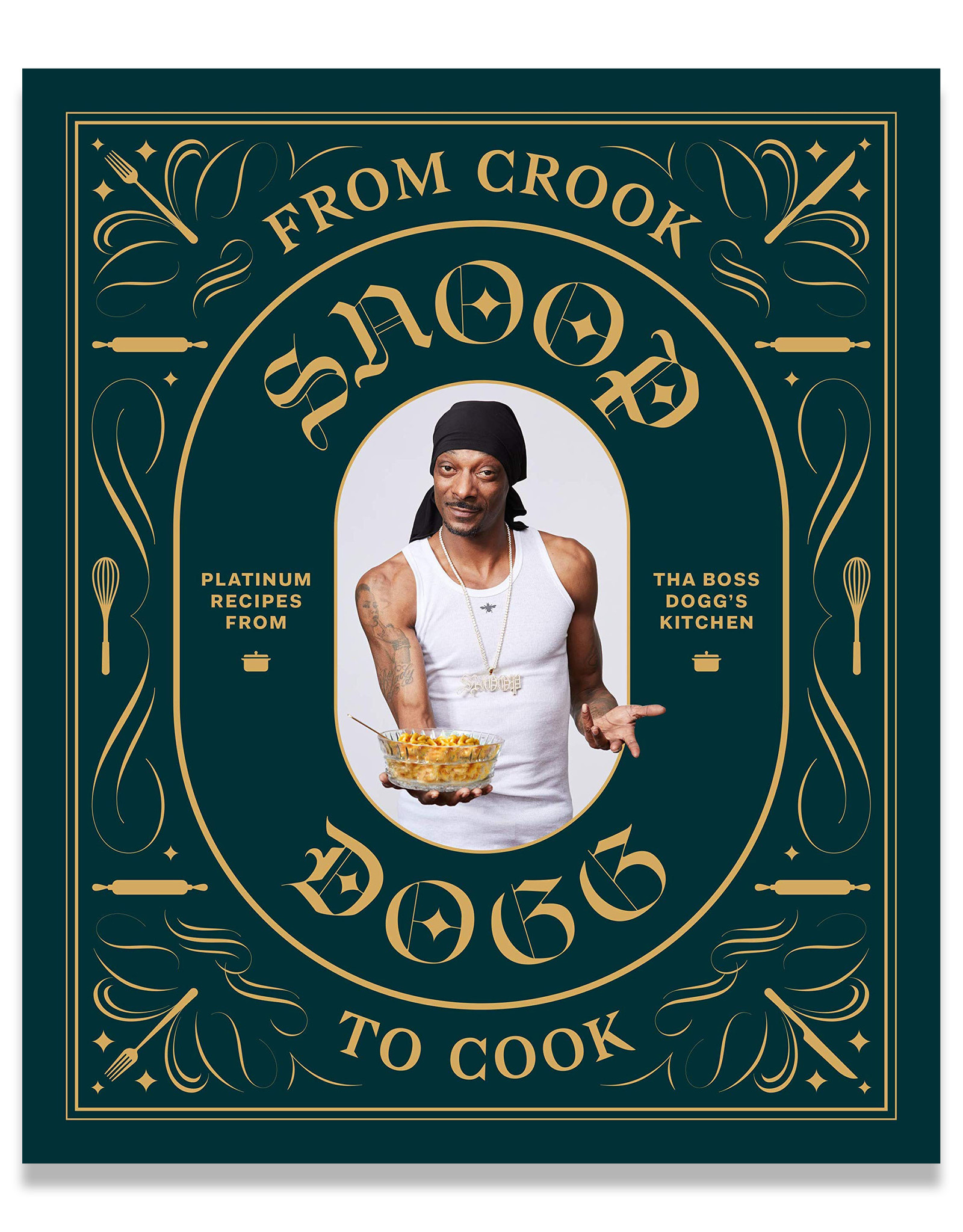 Chronicle Books From Crook to Cook - Snoop Dog's Cookbook
