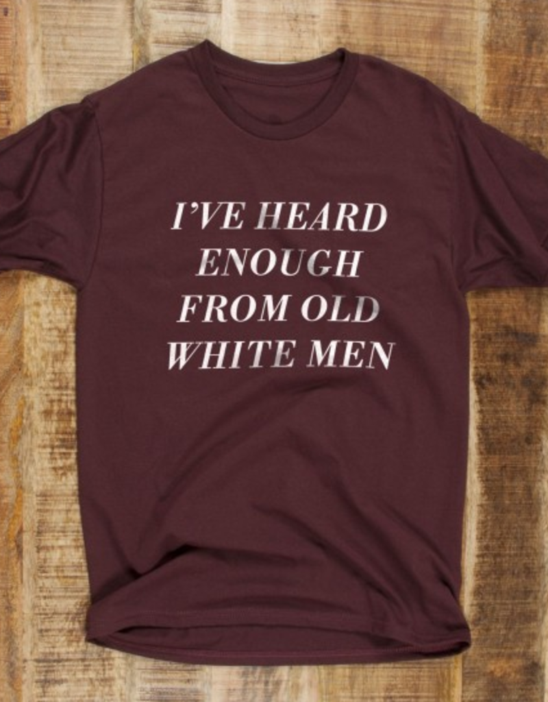 Headline Heard Enough from Old White Men T-Shirt