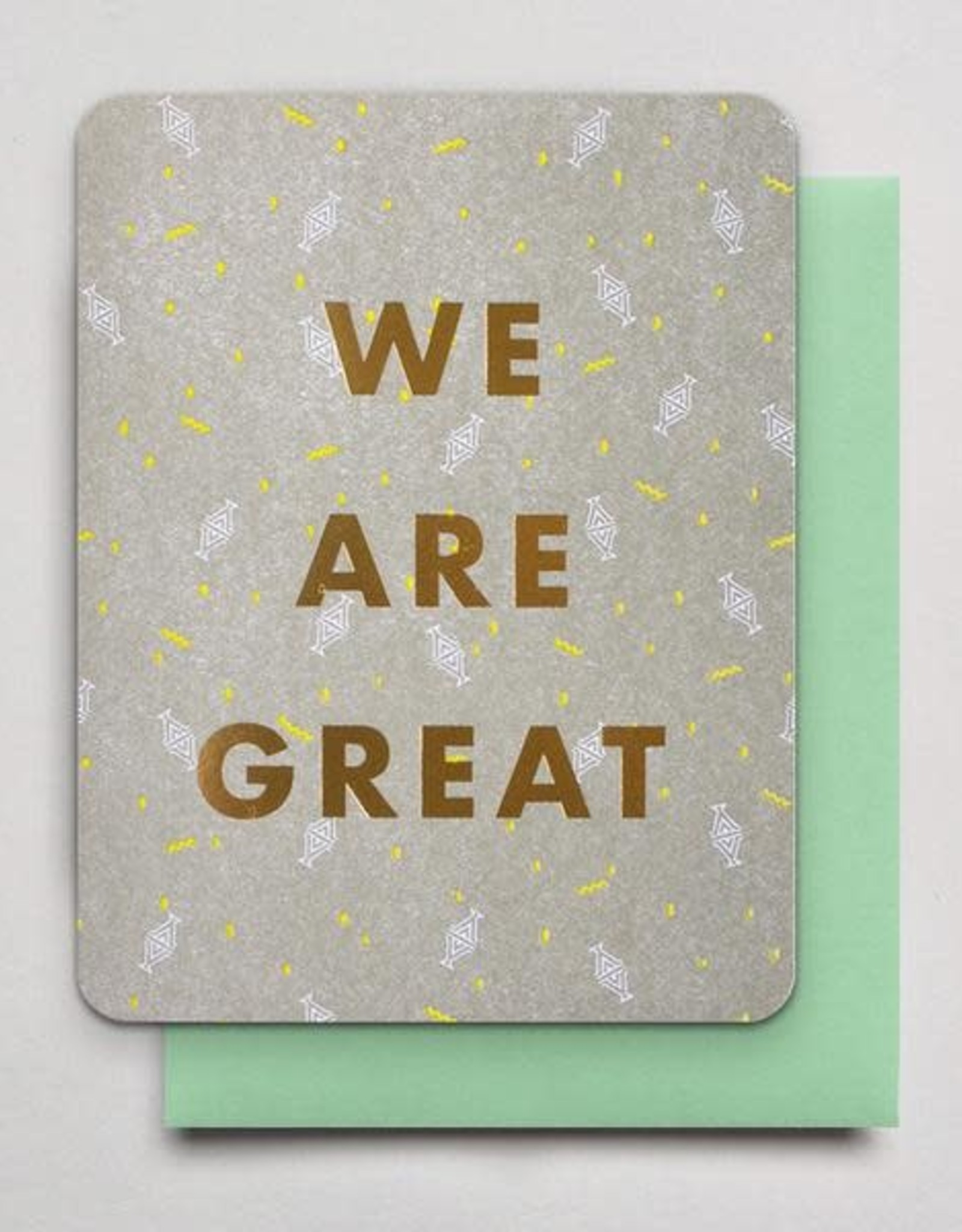 We Are Great Greeting Card