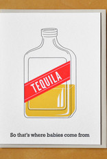 McBitterson's Tequila: Where Babies Come From Greeting Card
