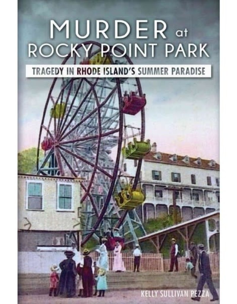 The History Press Murder at Rocky Point Park