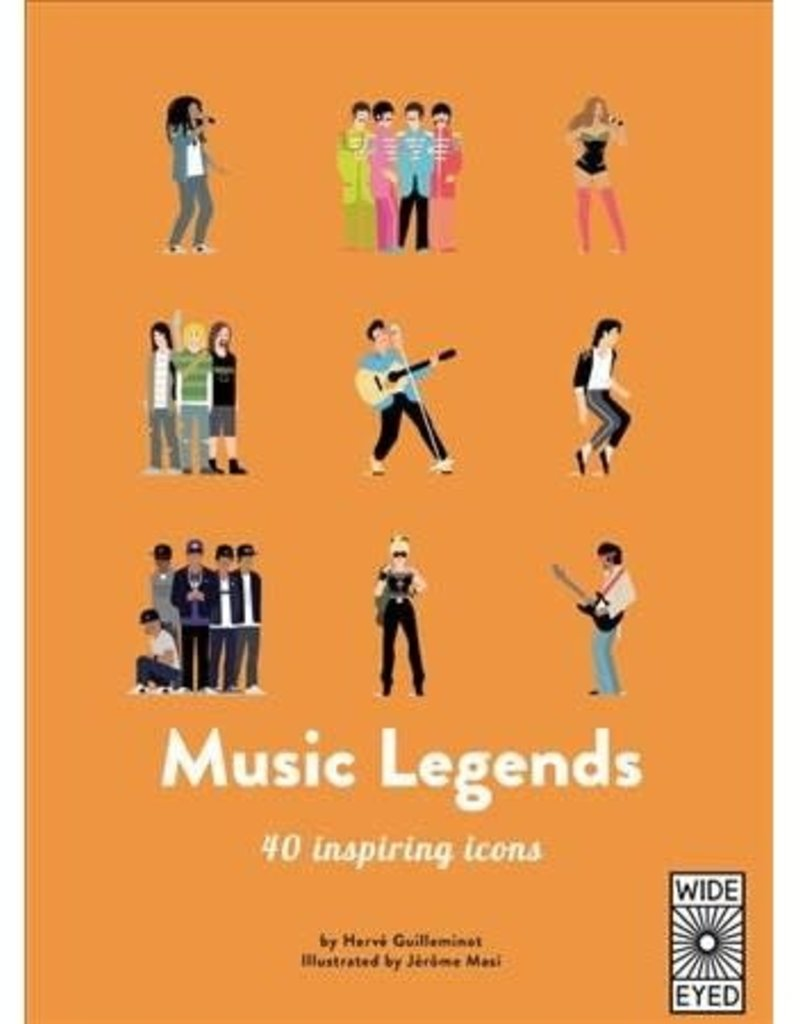 Wide Eyed Editions Music Legends: 40 Inspiring Icons