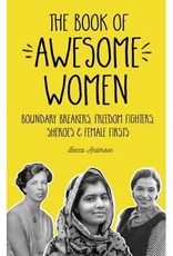 Mango Publishing Book of Awesome Women : Boundary Breakers, Freedom Fighters, Sheroes & Female Firsts