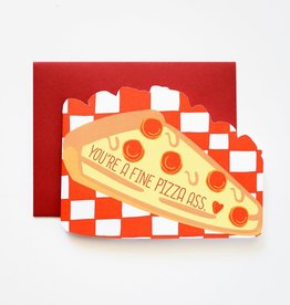 Ilootpaperie You're a Fine Pizza Ass Greeting Card