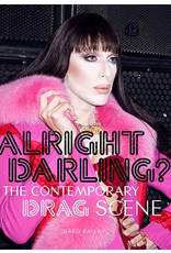 Laurence King Publishing Alright Darling? The Contemporary Drag Scene