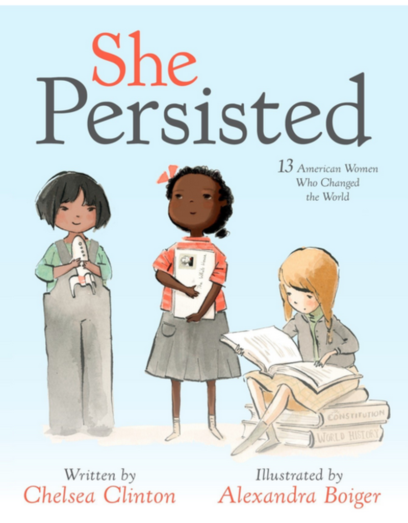 Philomel Books She Persisted: 13 American Women Who Changed the World