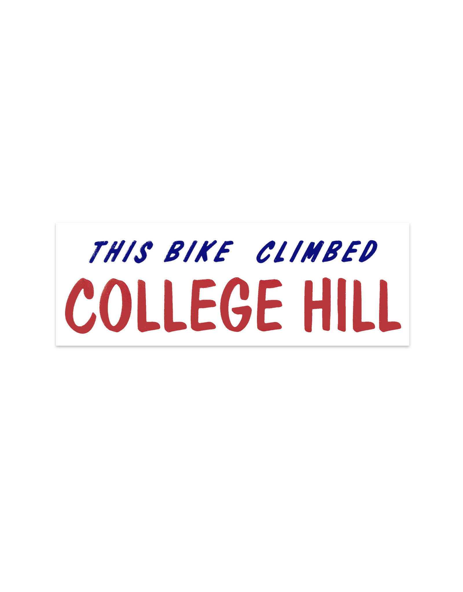This Bike Climbed College Hill Bumper Sticker