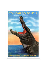 You Can Go To Hell...Pawtucket Bumper Sticker
