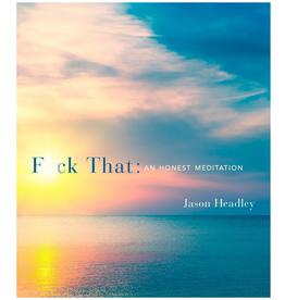 Three Rivers Press Fuck That : An Honest Meditation