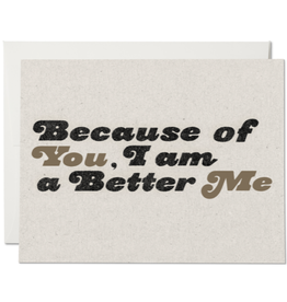 Red Cap Cards Because Of You, I Am A Better Me Greeting Card