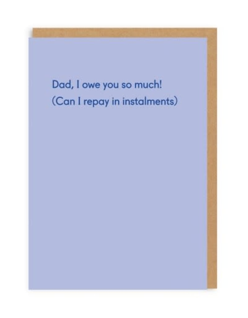 Ohh Deer Dad, I Owe You So Much Greeting Card