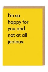 I'm So Happy for You and Not at All Jealous. Greeting Card