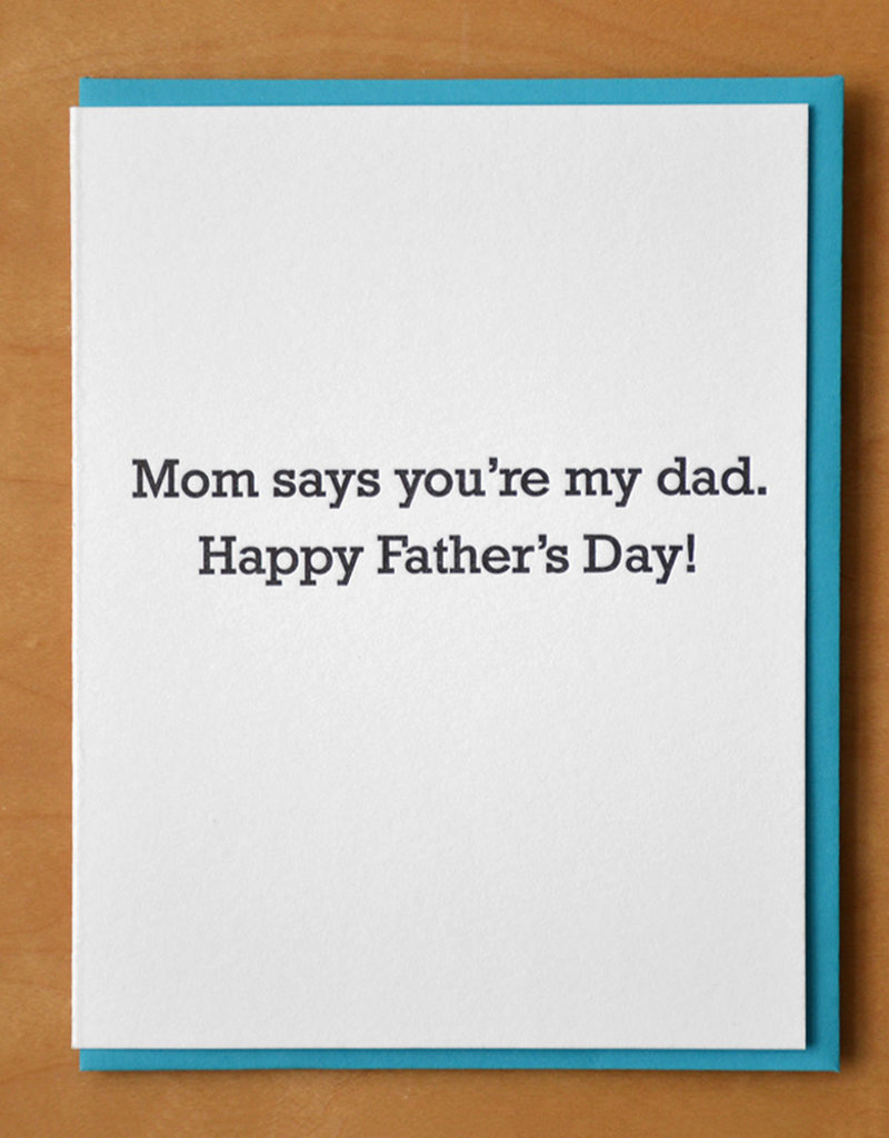 McBitterson's Mom Says You're My Dad Greeting Card
