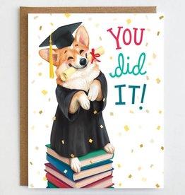 Mudsplash Studios You Did It Corgi Graduation Greeting Card