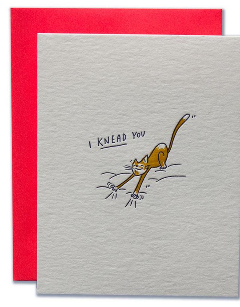 Ladyfingers Letterpress I Knead You Greeting Card