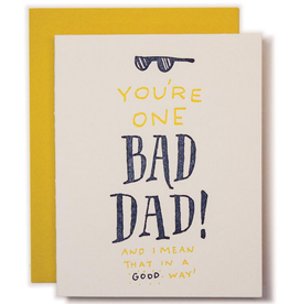 Ladyfingers Letterpress You're One Bad Dad (In A Good Way) Greeting Card