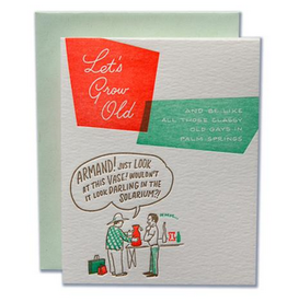 Let's Grow Old Like Classy Old Gays Greeting Card