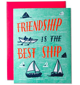 Ladyfingers Letterpress Friendship Is The Best Ship Greeting Card