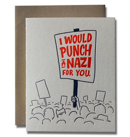 I Would Punch A Nazi For You Greeting Card
