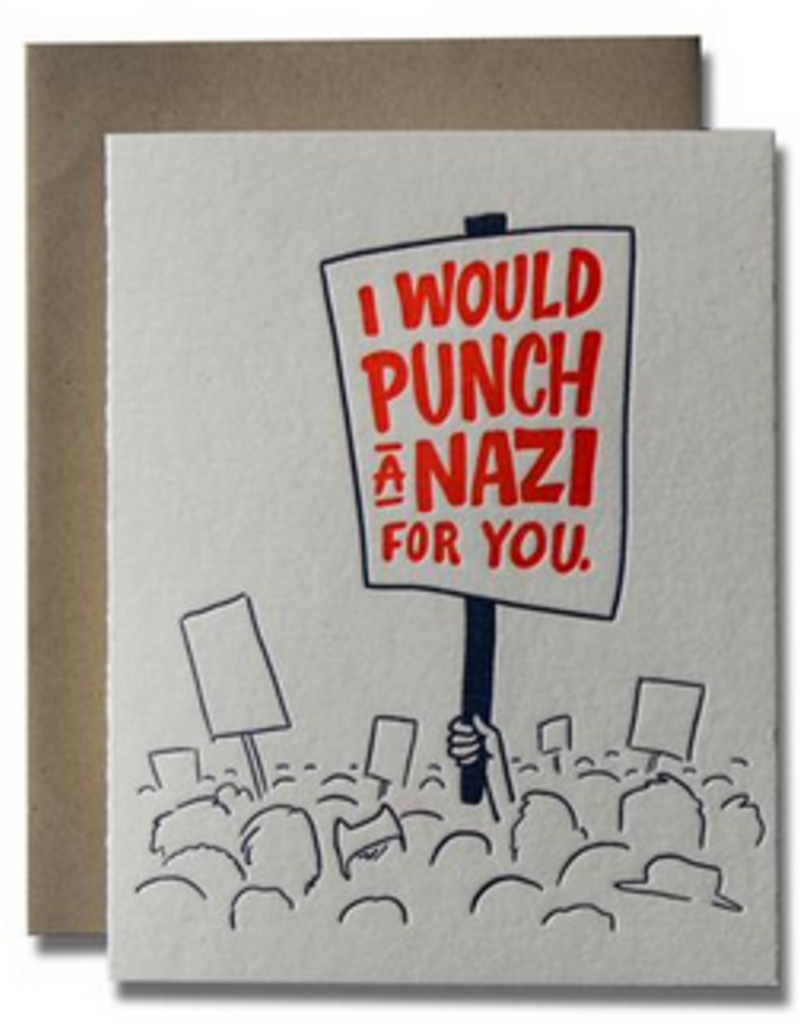 Ladyfingers Letterpress I Would Punch A Nazi For You Greeting Card