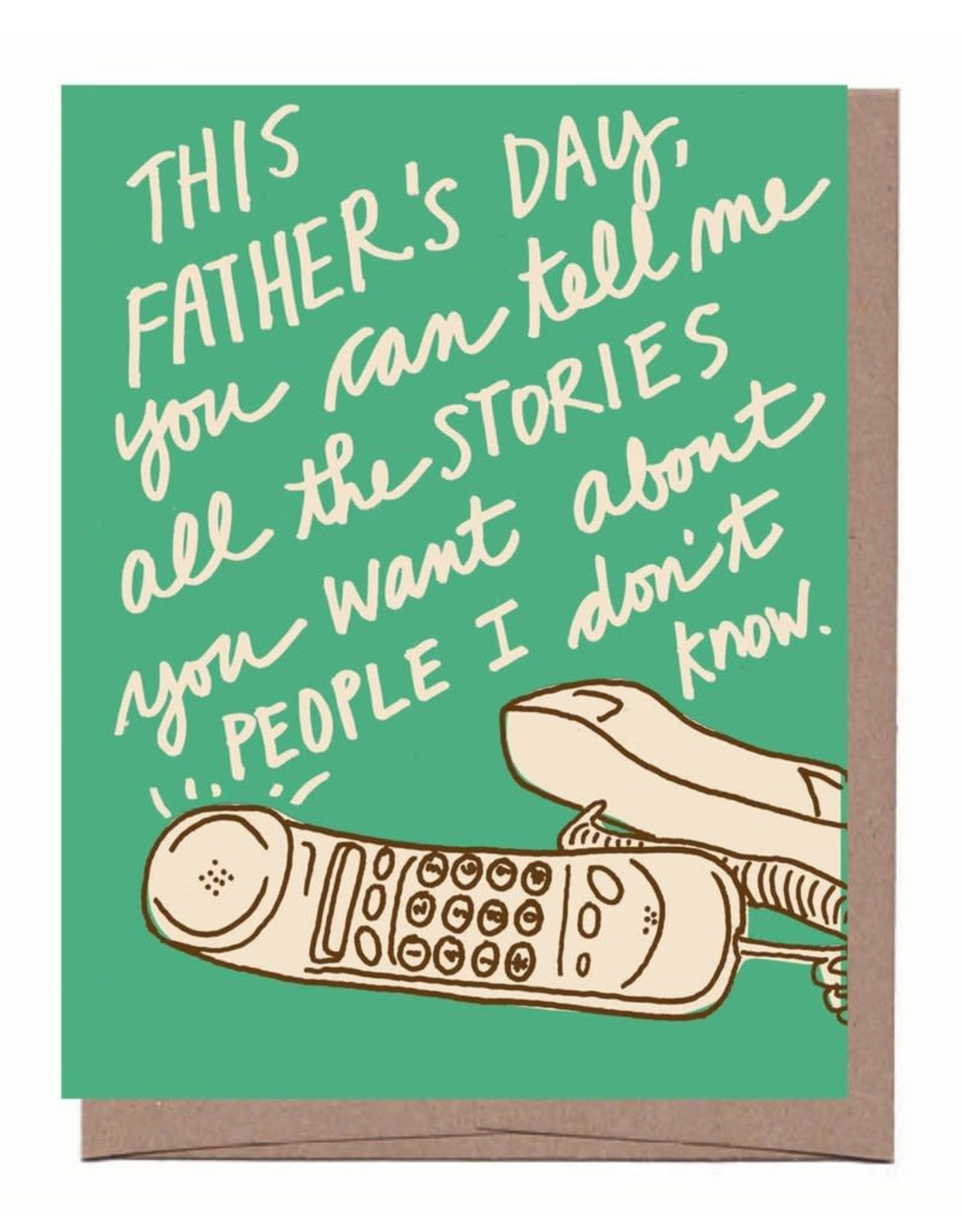 Stories About People I Don't Know Father's Day Greeting Card