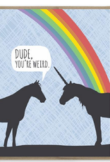 Modern Printed Matter Dude, You're Weird Unicorn & Horse Greeting Card