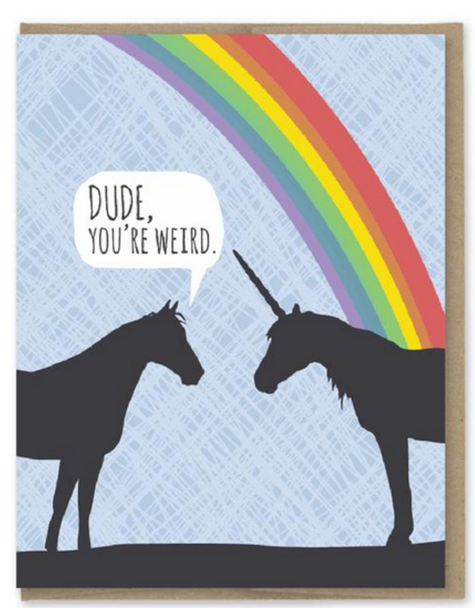 Modern Printed Matter Dude, You're Weird Unicorn & Horse Greeting Card