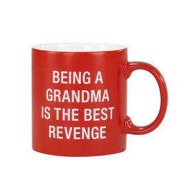 Say What? Being A Grandma Is The Best Revenge Mug