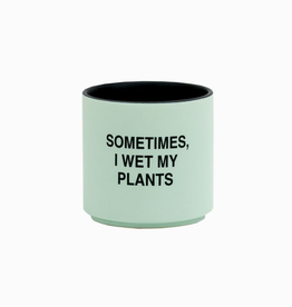 Hello World Sometimes, I Wet My Plants Planter