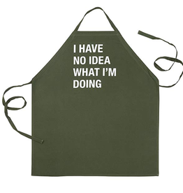 Say What? I Have No Idea What I'm Doing Apron