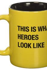 Say What? This Is What Heroes Look Like Mug